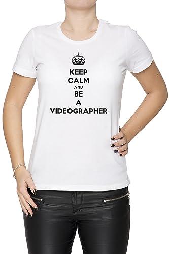 Keep Calm And Be A Videographer Mujer Camiseta Cuello Redondo Blanco Manga Corta Todos Los Tamaños W...