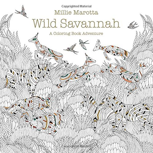 Wild Savannah: A Coloring Book Adventure (A Millie Marotta Adult Coloring Book)