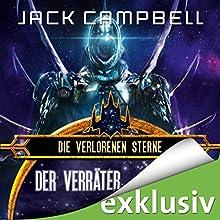 Der Verräter (Die verlorenen Sterne 4) Hörbuch von Jack Campbell Gesprochen von: Matthias Lühn