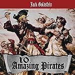 10 Amazing Pirates | Jack Goldstein