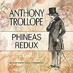 Phineas Redux: Palliser, Book 4 | Anthony Trollope