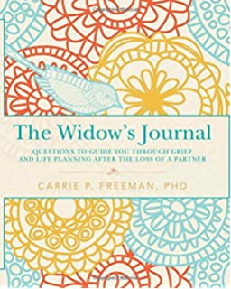 The Widows Journal Questions To Guide You Through Grief And Life Planning After Loss