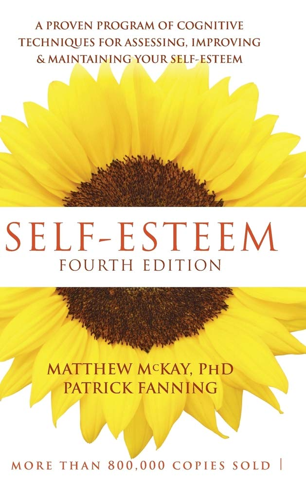Self-Esteem: A Proven Program of Cognitive Techniques for Assessing, Improving, and Maintaining Your Self-Esteem by Echo Point Books & Media