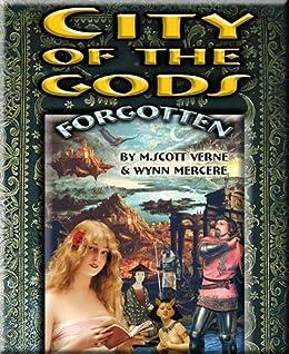 City of the Gods: Forgotten by [Verne, M.Scott, Wynn Wynn Mercere]