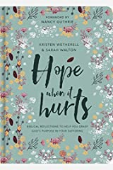 Hope When it Hurts - Biblical reflections to help you grasp God's purpose in your suffering (Cloth over Board) Hardcover