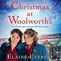 Christmas at Woolworths Audiobook by Elaine Everest Narrated by Annie Aldington