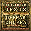 The Third Jesus: The Christ We Cannot Ignore Audiobook by Deepak Chopra Narrated by Shishir Kurup