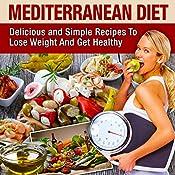 Mediterranean Diet: Mediterranean Cookbook For Beginners, Lose Weight And Get Healthy (Mediterranean Diet Recipes, Mediterranean Diet Cookbook, Mediterranean ... Diet For Beginners, Mediterranean Recipes)