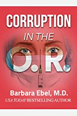 Corruption in the O.R.: A Medical Thriller (The Outlander Physician Series Book 1) Kindle Edition