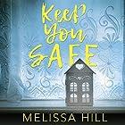 Keep You Safe Hörbuch von Melissa Hill Gesprochen von: Aoife McMahon, Caroline Lennon