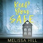 Keep You Safe | Melissa Hill