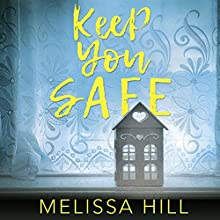Keep You Safe Audiobook by Melissa Hill Narrated by Aoife McMahon, Caroline Lennon