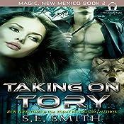 Taking on Tory: Magic, New Mexico, Book 2 | S. E. Smith