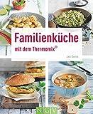 familienk?che mit dem thermomix r leckere rezepte f?r die ganze familie german edition