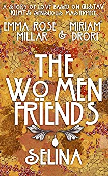 The Women Friends: Selina by [Millar, Emma Rose, Drori, Miriam]