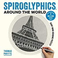 Spiroglyphics Around the World: Colour and reveal your favourite places in these 20 mind-bending puzzles