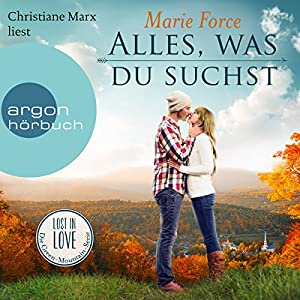 Alles, was du suchst (Lost in Love - Die Green-Mountain-Serie 1) Audiobook