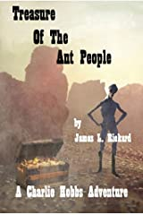 Treasure of the Ant People: The Further Adventures of Charlie Hobbs Kindle Edition