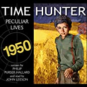 Peculiar Lives: Time Hunter, Book 8 | Phillip Purser-Hallard