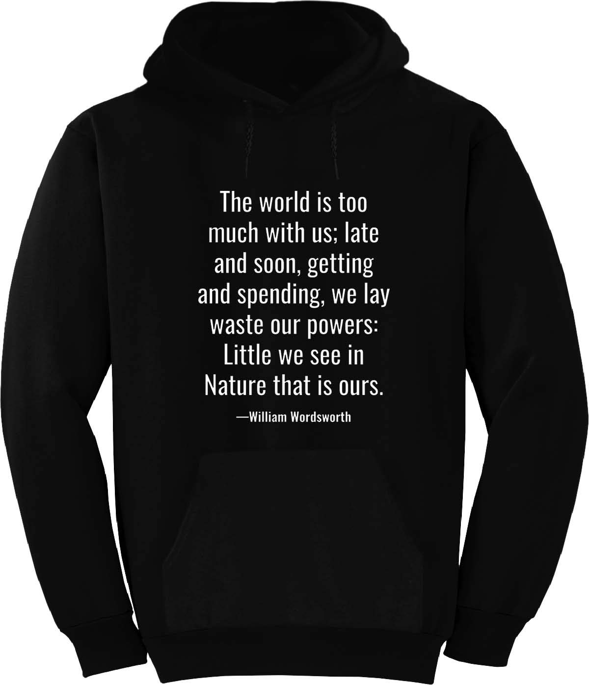 BuffThreads The World is Too Much with us; Late and Hoodie Black