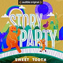 Story Party: Sweet Tooth Radio/TV Program by David Novak, Bill Gordh, Kirk Waller, Samantha Land