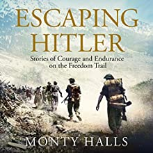 Escaping Hitler: The Freedom Trails Audiobook by Monty Halls Narrated by To Be Announced