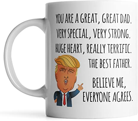Trump Father/'s Day Gift White Cup coffee Mug Best gift for Dad Happy funny 11Oz