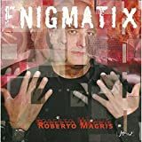Enigmatix by Roberto Magris