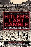 Hitler's Last Gamble, Trevor N. Dupuy and David L. Bongard, 0060166274