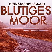 Blutiges Moor Hörbuch von Hermann Oppermann Gesprochen von: Jens Platen