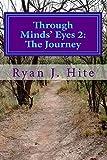 Through Minds Eyes 2: the Journey, Ryan Hite, 1499684800