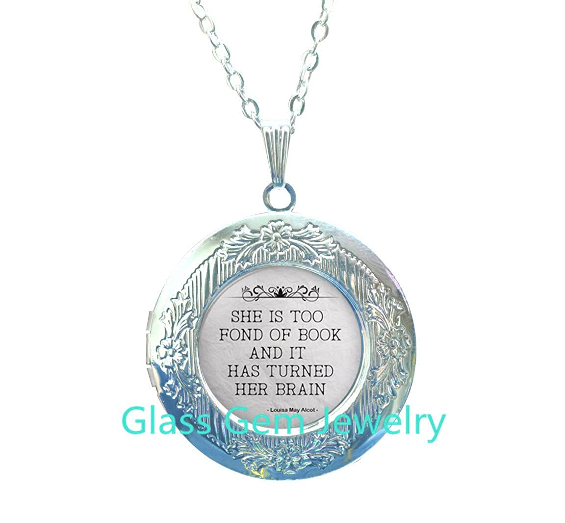 She is too fond of books quote louisa may alcott Locket Necklace alcott quote alcott book quote book lover gift writer jewelry author jewelry,Q0191