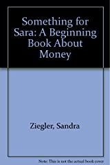 Something for Sara: A Beginning Book About Money