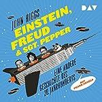 Einstein, Freud & Sgt. Pepper: Eine andere Geschichte des 20. Jahrhunderts | John Higgs