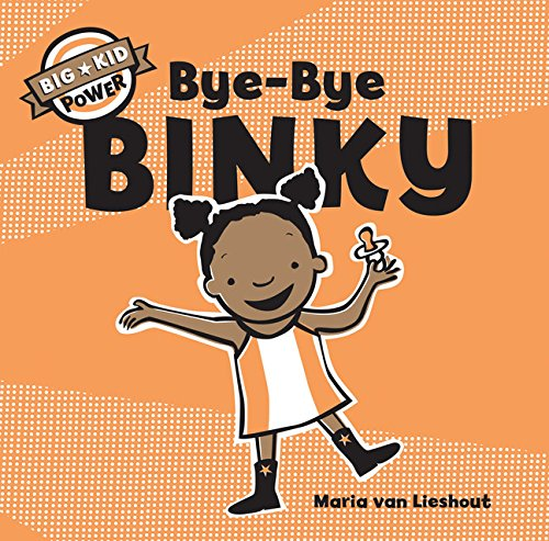 (Bye-Bye Binky: Big Kid Power)