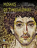 Mosaics of Thessaloniki : 4th to 14th Century, Bakirtzis, Charalambos and Kourkoutidou-Nikolaidou, E., 9606878368