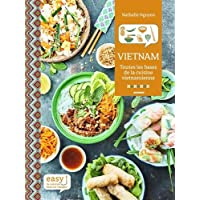 Easy Vietnam : Toutes les bases de la cuisine vietnamienne