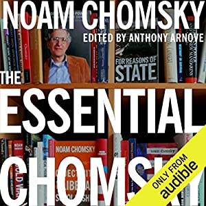 The Essential Chomsky Audiobook by Noam Chomsky, Anthony Arnove (editor) Narrated by Kevin Stillwell