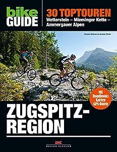 BIKE Guide Zugspitzregion: 30 Toptouren: Wetterstein - Mieminger Kette -...