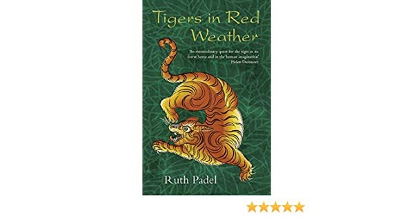 Tigers in Red Weather: Ruth Padel: 9780316726009: Amazon.com ...