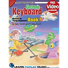 Electronic Keyboard Lessons for Kids - Book 1: How to Play Keyboard for Kids (Free Video Available) (Progressive Young Beginner)