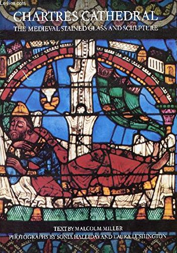 Chartres Cathedral The Medieval Stained Glass and Sculpture