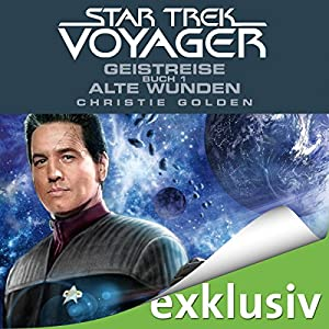 Geistreise 1: Alte Wunden (Star Trek Voyager 3) Hörbuch von Christie Golden Gesprochen von: Heiko Grauel