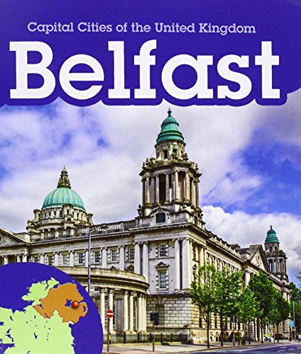 Belfast (Young Explorer: Capital Cities of the United Kingdom)