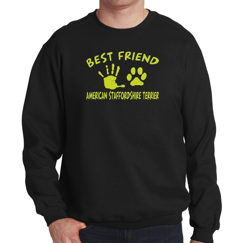 MY BEST FRIEND IS MY American Staffordshire Terrier Sweatshirt