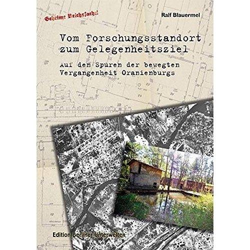 Vom Forschungsstandort zum Gelegenheitsziel: Auf den Spuren der bewegten Vergangenheit Oranienburgs
