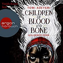 Children of Blood and Bone: Goldener Zorn Audiobook by Tomi Adeyemi Narrated by Vanida Karun