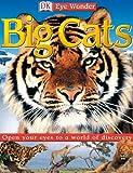 Eye Wonder: Big Cats (Eye Wonder)