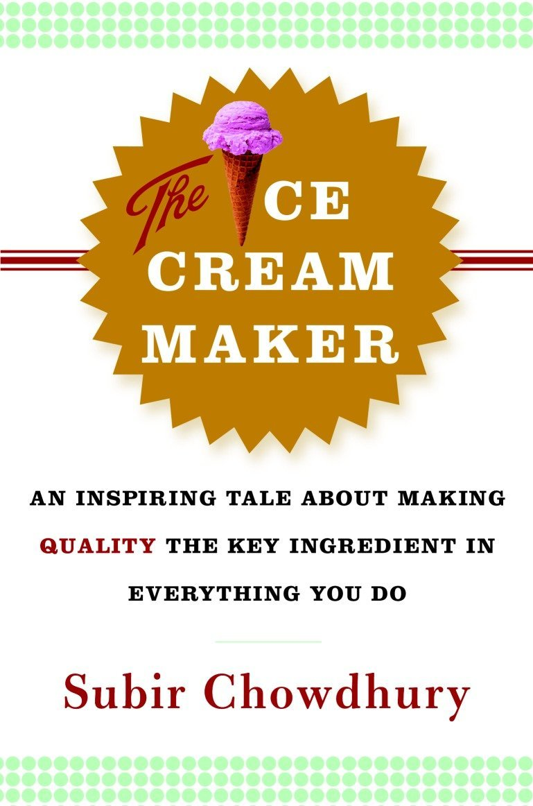 The Ice Cream Maker An Inspiring Tale About Making Quality Key