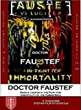 DOCTOR FAUSTEF (Versus Lucifer in the Fight for Immortality of the Human Race)